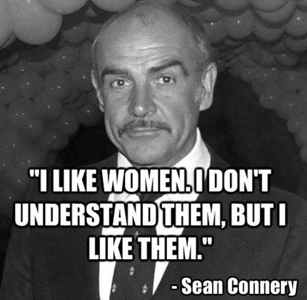 I Like Women. I Don't Understand Them, But I Like Them