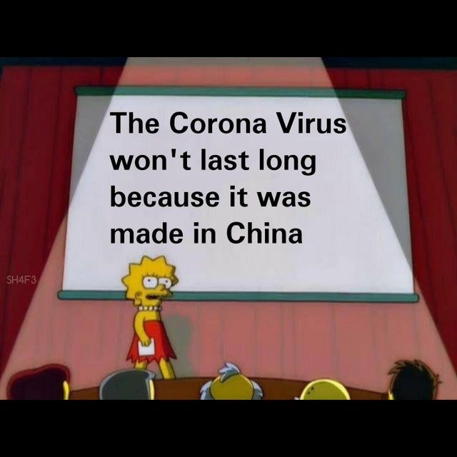 The Coronavirus Won T Last Long Because It Was Made In China