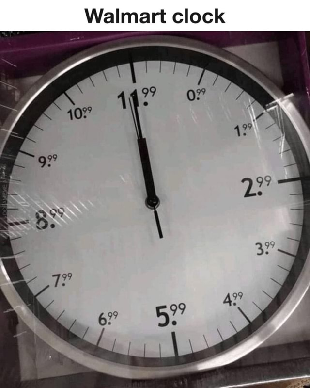 Walmart clock it 7% ar meme