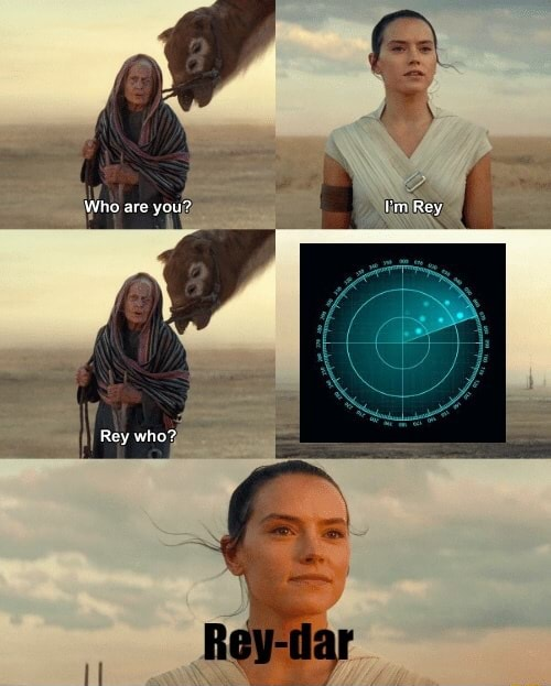 Who are you Iin Rey Rey who memes
