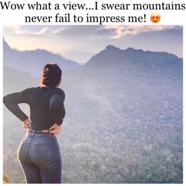 Xx6zigzag9xX Wow what a view swear mountains never fail to impress me  and memes