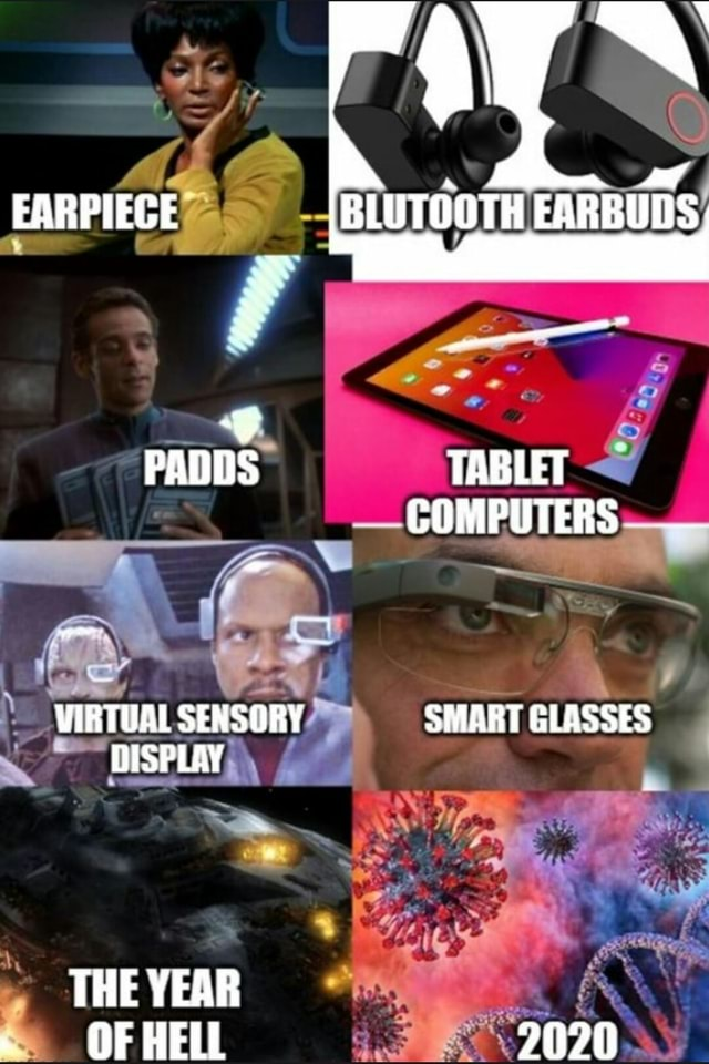 EARPIEGE VIRTUAL SENSORY DISPLAY THE YEAR OF HELL TABLET COMPUTERS SMART GLASSES AG 2020 meme