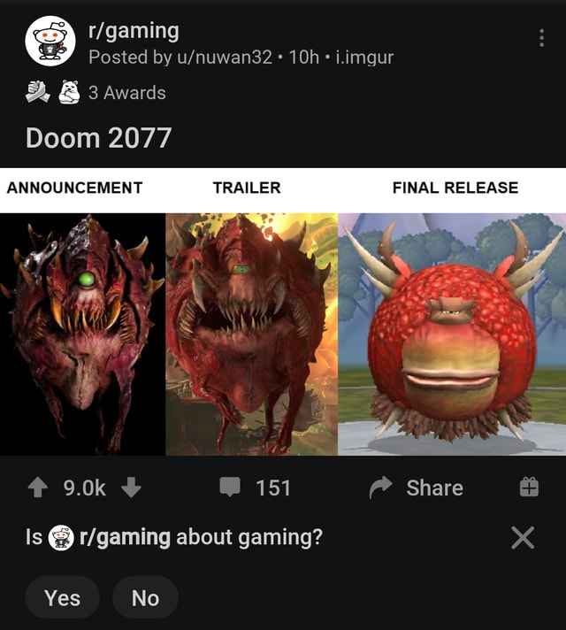Posted by i.imgur and 3 Awards Doom 2077 ANNOUNCEMENT TRAILER FINAL RELEASE 9.0k 151 Share Is about gaming Yes No memes