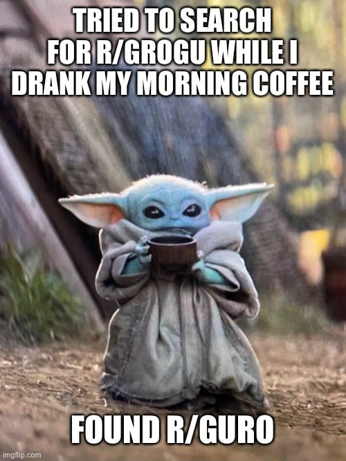 TRIED TO SEARCH FOR WHILE DRANK MY MORNING COFFEE FOUND meme