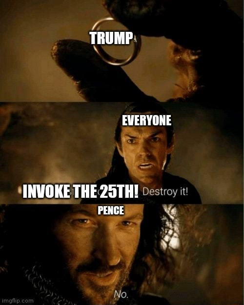 TRUMP EVERYONE *INVOKE THE 25TH Destroy it PENCE memes