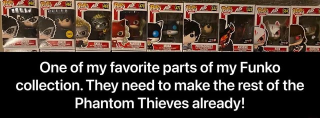 One of my favorite parts of my Funko collection. They need to make the rest of the Phantom Thieves already  One of my favorite parts of my Funko collection. They need to make the rest of the Phantom Thieves already memes