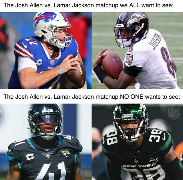 The Josh Allen vs. Lamar Jackson matchup we ALL want to see The Josh Allen vs. Lamar Jackson matchup NO ONE wants to see meme