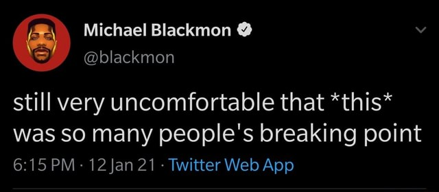 Michael Blackmon still very uncomfortable that *this* was SO Many people's breaking point memes
