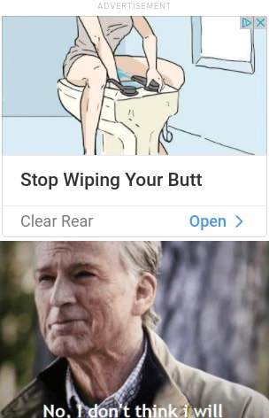 Stop wiping your butt no, I do not think I will Dy e Stop Wiping Your Butt Clear Rear Open No. think ill memes