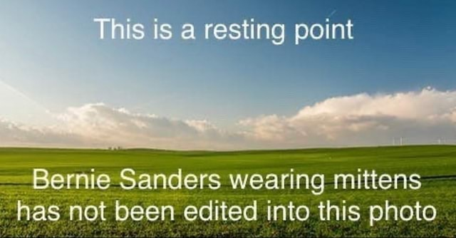 This is a resting point Bernie Sanders wearing mittens has not been edited into this photo memes