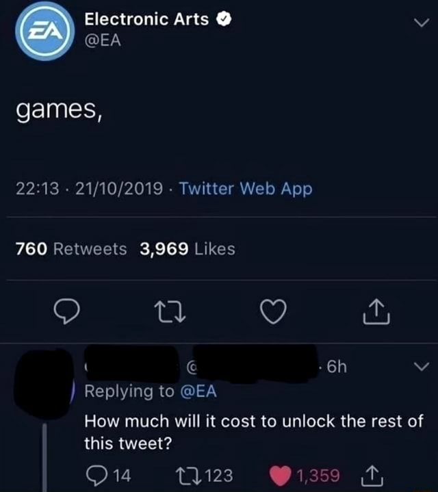Electronic Arts EA games, Replying to EA How much will it cost to unlock the rest of this tweet T1123 113 meme