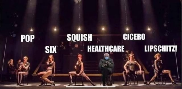 POP SQUISH CICERO SIX HEALTHCARE LIPSCHITZ meme