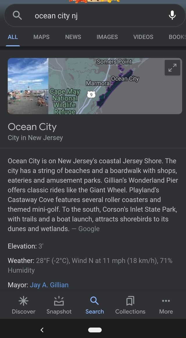 Ocean city nj ALL MAPS NEWS IMAGES BOOK Ocean City City in New Jersey Ocean City is on New Jersey's coastal Jersey Shore. The city has string of beaches and a boardwalk with shops, eateries and amusement parks. Gillian's Wonderland Pier offers classic rides like the Giant Wheel. Playland's Castaway Cove features several roller coasters and themed mini golf. To the south, Corson's Inlet State Park, with trails and a boat launch, attracts shorebirds to its dunes and wetlands.  Google Elevation 3 Weather Wind N at 11 mph 18 71% Humidity Mayor Jay A. Gillian Discover Snapshot Search Collections More memes