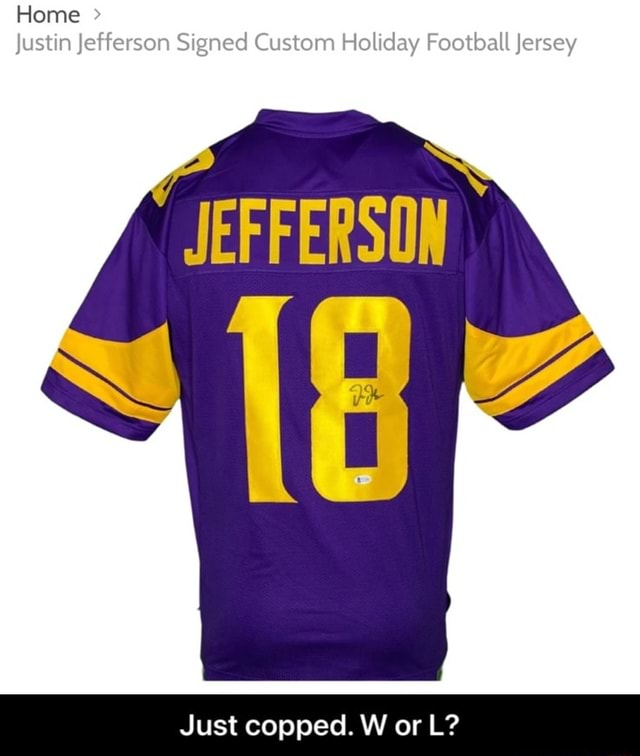 Home Justin Jefferson Signed Custom Holiday Football Jersey Just copped. W or L Just copped. W or L meme