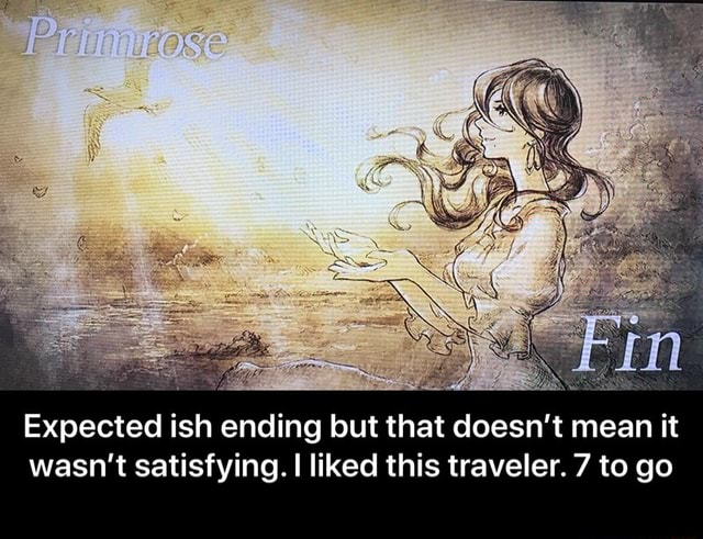 Expected ish ending but that doesn't mean it wasn't satisfying. I liked this traveler. 7 to go Expected ish ending but that doesn't mean it wasn't satisfying. I liked this traveler. 7 to go meme