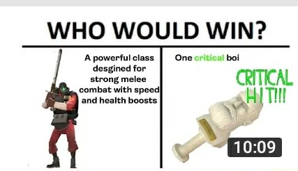 WHO WOULD WIN One A powerful elass desgined for strong melee combat with speed and health boosts CRITICAL gH THI meme