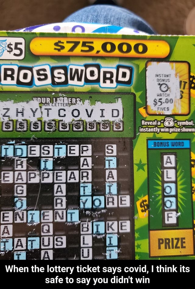 Reveal a symbol, instantly win prize shown BONUS WORD When the lottery ticket says covid, I think its safe to say you didn't win When the lottery ticket says covid, I think its safe to say you didn't win memes