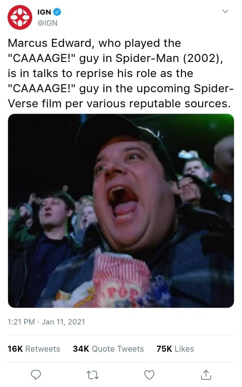 Marcus Edward, who played the CAAAAGE guy in Spider Man 2002, is in talks to reprise his role as the CAAAAGE guy in the upcoming Spider Verse film per various reputable sources. PM R Quote Tweets Likes Tea memes