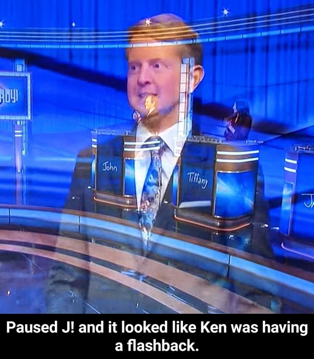 Paused J and it looked like Ken was having a flashback. Paused J and it looked like Ken was having a flashback meme