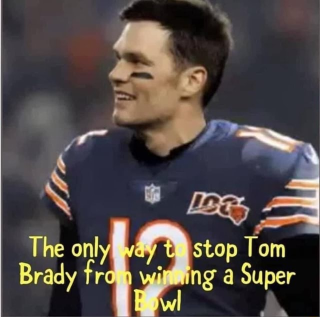 The only vay t stop Tom Brady from ng Super memes