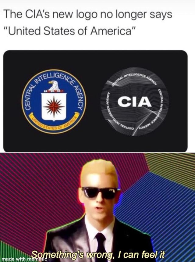 The CIA's new logo no longer says United States of America CIA made with mem On wrong, I can it memes