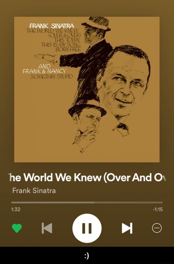 FRANK SINATRA AN. FRANK and NANCY he World We Knew Over And O Ore Frank Sinatra memes