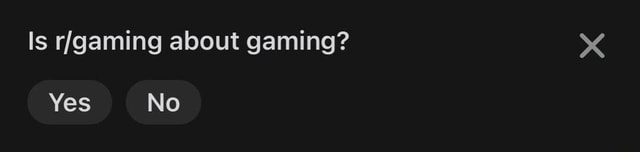 Is rlgaming about gaming Yes No memes