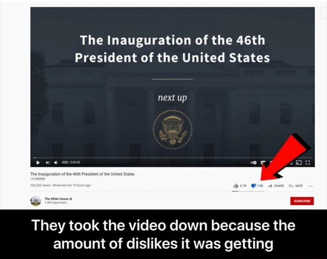 The Inauguration of the 46th President of the United States next up They took the down because the amount of dislikes it was getting  They took the down because the amount of dislikes it was getting meme