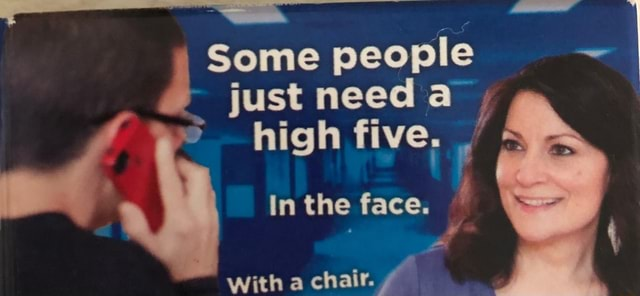 Some people just need high five, In the face. With a chair memes