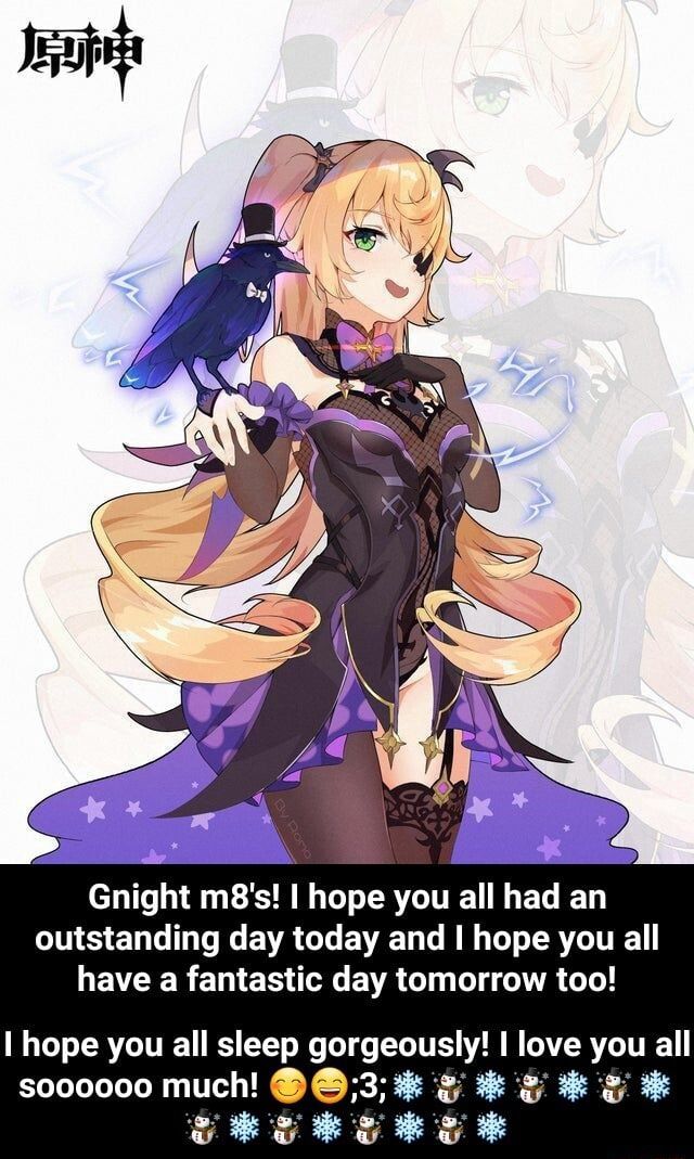 Gnight m8's hope you all had an outstanding day today and I hope you all have a fantastic day tomorrow too hope you all sleep gorgeously I love you all much 3 I hope you all sleep gorgeously I love you all soooooo much 3 memes