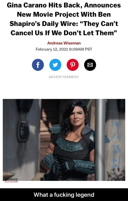 Gina Carano Hits Back, Announces New Movie Project With Ben Shapiro's Daily Wire  They Can't Cancel Us If We Do not Let Them Andreas Wiseman February 12, 2021 PST 0000 What a fucking legend  What a fucking legend memes