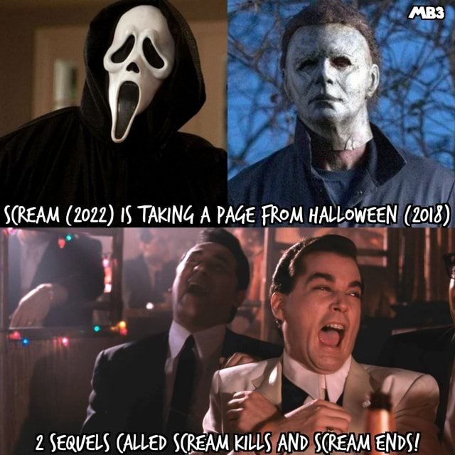 2022 IS TAKING A PAGE FROM HALLOWEEN 2018 2 SEQUELS ALLED KILLS AND ENDS memes