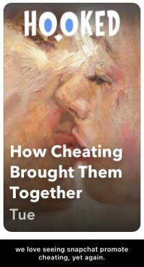 HOOKED How Cheating Brought Them Together Tue we love seeing snapchat promote cheating, yet again memes