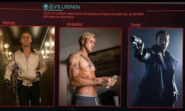 'S LIFEPATH SELECT UFEPATH, SOME EVENTS AND DIALOGUE OPTIONS IN THE GAME WILL BE DIFFERENT DEPENDING ON YOUR CHOICE. ia memes