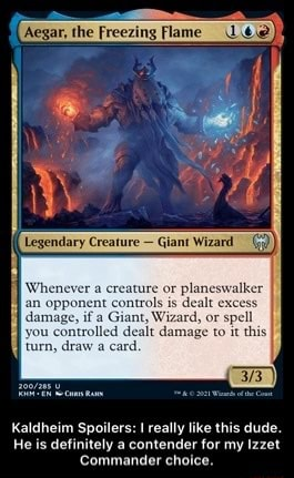 Whenever a creature or planeswalker an opponent controls is dealt excess damage, if a Giant, Wizard, or spell you controlled deait damage to it this turn, draw a card, Kaldheim Spoilers I really like this dude. He is definitely a contender for my Izzet Commander choice. Kaldheim Spoilers I really like this dude. He is definitely a contender for my Izzet Commander choice memes