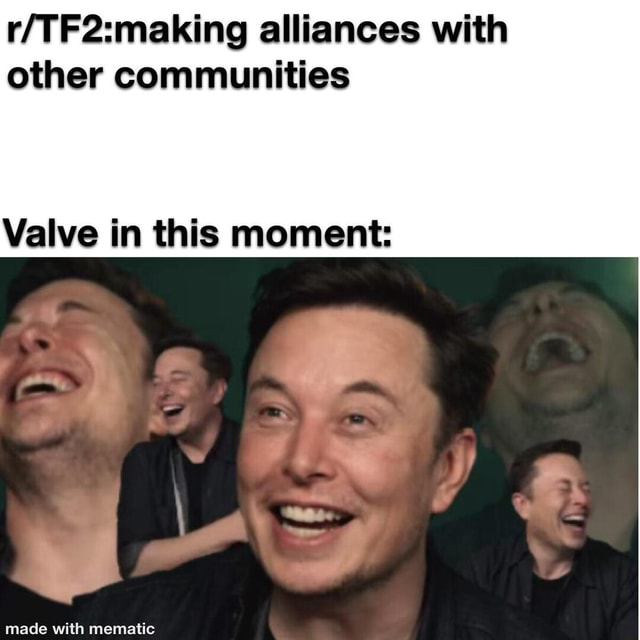 Alliances with other communities Valve in this moment memes