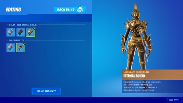 BACK BLING COLOR GOLD ETERNAL SHIELD SUPER LEVEL ETERNAL SHIELD Heralds the arrival of a true champion. Part of the Honor Shining set. Introduced pter 2, Season 3. Unlockable Styles}, Enlightened SAVE AND EXIT memes
