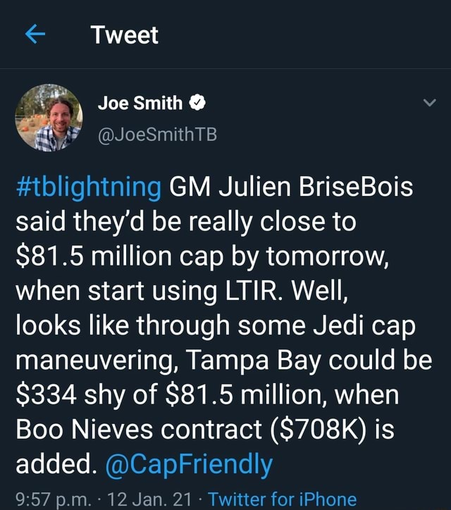 Tweet Joe Smith tblightning GM Julien BriseBois said they'd be really close to $81.5 million cap by tomorrow, when start using LTIR. Well, looks like through some Jedi cap maneuvering, Tampa Bay could be $334 shy of $81.5 million, when Boo Nieves contract S708kK is added. CapFriendly p.m. 12 Jan. 21  Twitter for iPhone memes