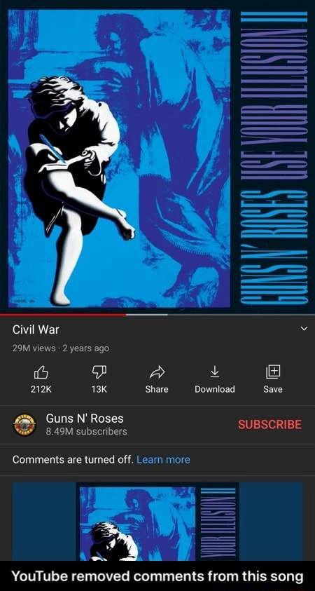 Civil War views 2 years ago ia A 212K Share Download Save SUBSCRIBE Guns N Roses Comments are turned off. Learn more YouTube removed comments from this song  YouTube removed comments from this song memes