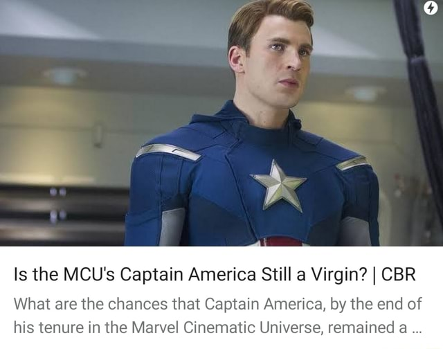 Is the MCU's Captain America Still a Virgin I CBR What are the chances that Captain America, by the end of his tenure in the Marvel Cinematic Universe, remained a memes