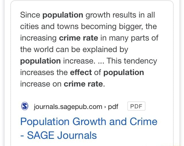 Since population growth results in all cities and towns becoming bigger, the increasing crime rate in many parts of the world can be explained by population increase. This tendency increases the effect of population increase on crime rate. journals.sagepub.com pdf PDF Population Growth and Crime SAGE Journals memes
