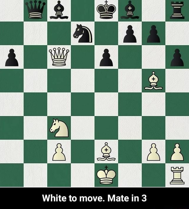 Al White to move. Mate in 3 White to move. Mate in 3 meme