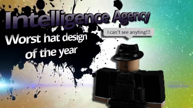 Can't see anyting Worst hat design of the year meme