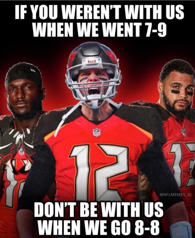 IF YOU EN WITH US WHEN WE WENT 7 9 DON'T BE WITH US WHEN WE GO 8 8 meme