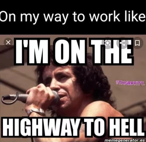 On my way to work like TM ON THE HELL meme
