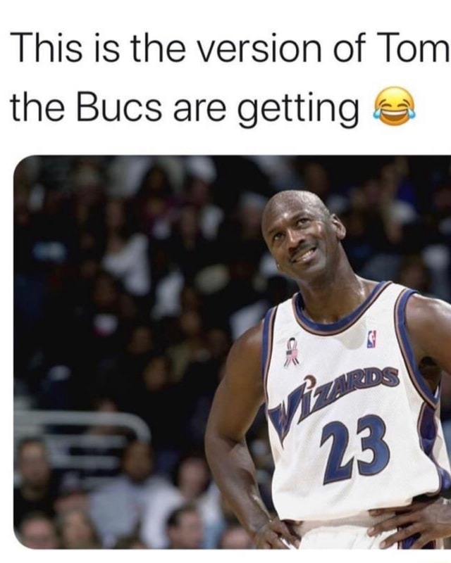 This is the version of Tom the Bucs are getting meme
