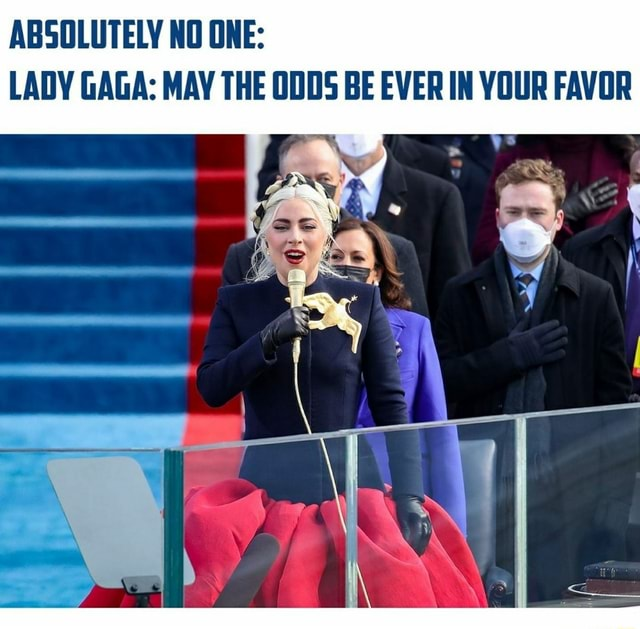 ABSOLUTELY NO ONE LADY GAGA MAY THE ODDS BE EVER IN YOUR FAVOR memes
