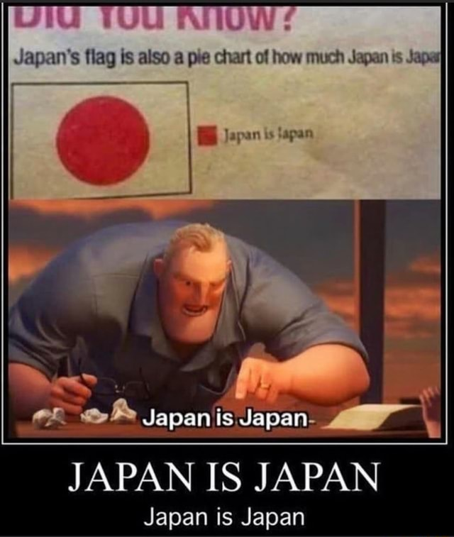 TULI ATIOW Japan's flag is also a pre chart of how much Japan is Jape Japan Japan JAPAN IS JAPAN Japan is Japan memes