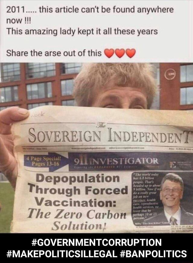 2011 this article can not be found anywhere now This amazing lady kept it all these years Share the arse out of this SOVEREIGN INDEFENDENT ST GATOR Depopulation hrough Forced Vaccination The Zero Carbon Solution GOVERNMENTCORRUPTION MAKEPOLITICSILLEGAL BANPOLITICS GOVERNMENTCORRUPTION MAKEPOLITICSILLEGAL BANPOLITICS memes