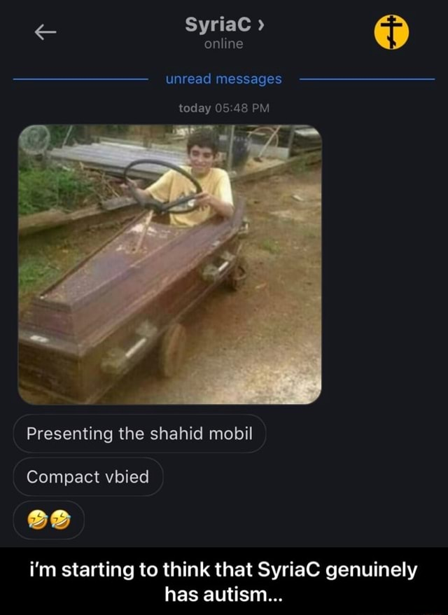 SyriaC online unread messages today 54 PM Presenting the shahid mobil Compact vbied i'm starting to think that SyriaC genuinely has autism i'm starting to think that SyriaC genuinely has autism meme